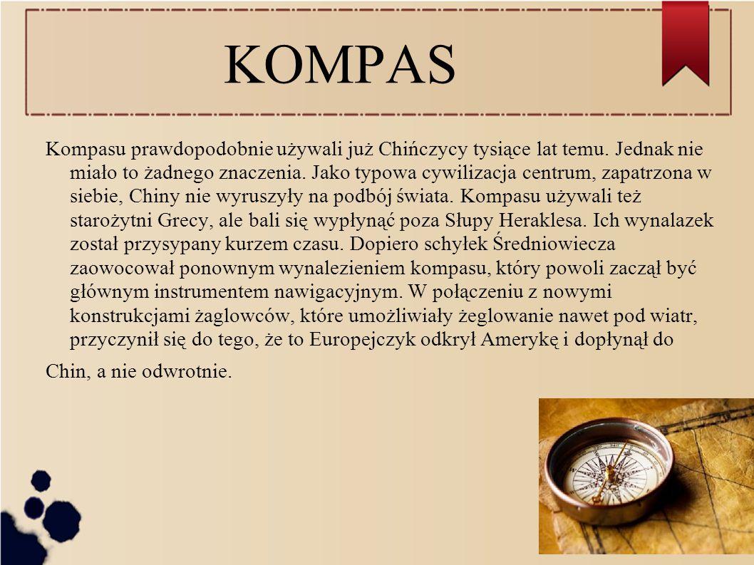 KOMPAS Kompasu prawdopodobnie używali już Chińczycy tysiące lat temu.