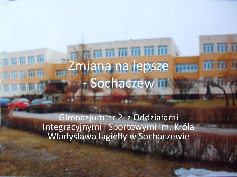 Zmiana na lepsze - Sochaczew Gimnazjum nr 2 z Oddziałami Integracyjnymi i Sportowymi im.