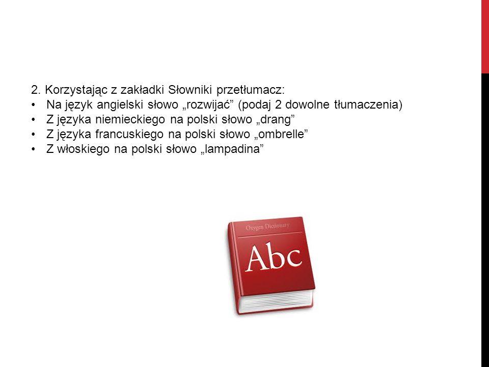 """http://encyklopedia.pwn.pl 3. Korzystając z zakładki ENCYKLOPEDIA wyjaśnij pojęcie """"abazja ."""