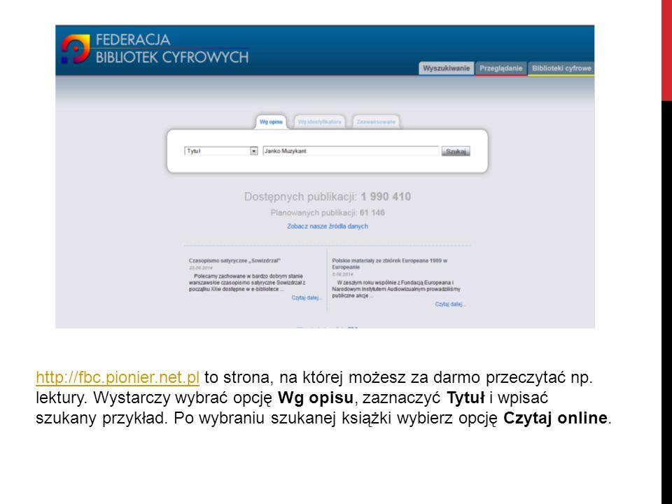 http://fbc.pionier.net.plhttp://fbc.pionier.net.pl to strona, na której możesz za darmo przeczytać np.