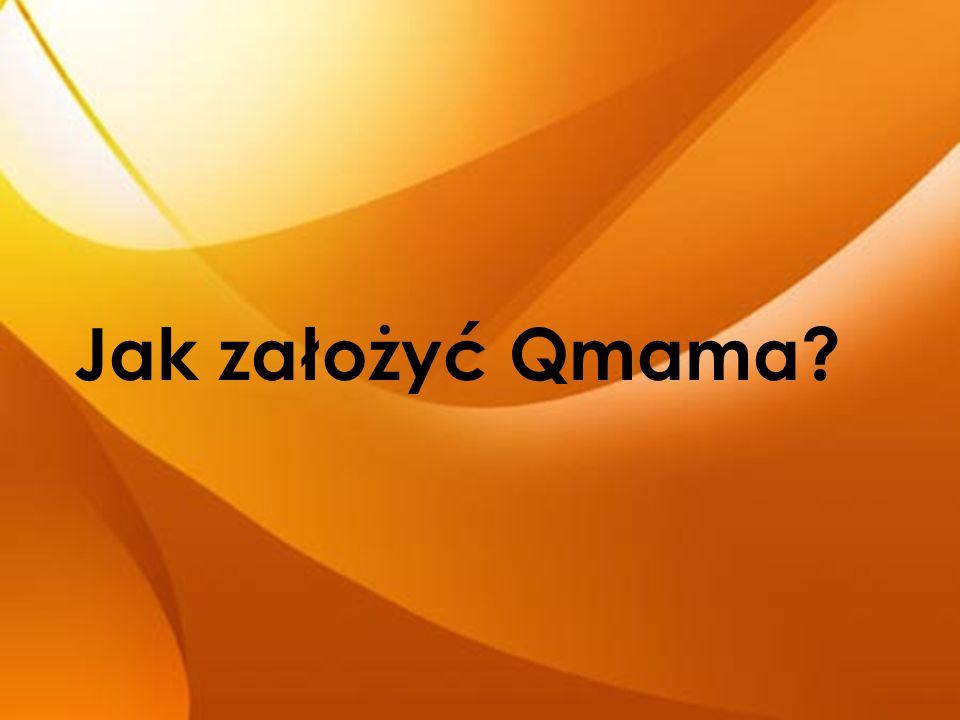 Jak założyć Qmama?