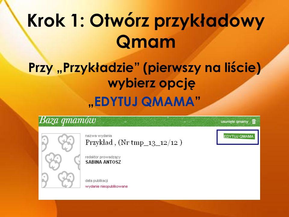 """Krok 1: Otwórz przykładowy Qmam Przy """"Przykładzie"""" (pierwszy na liście) wybierz opcję """"EDYTUJ QMAMA"""""""