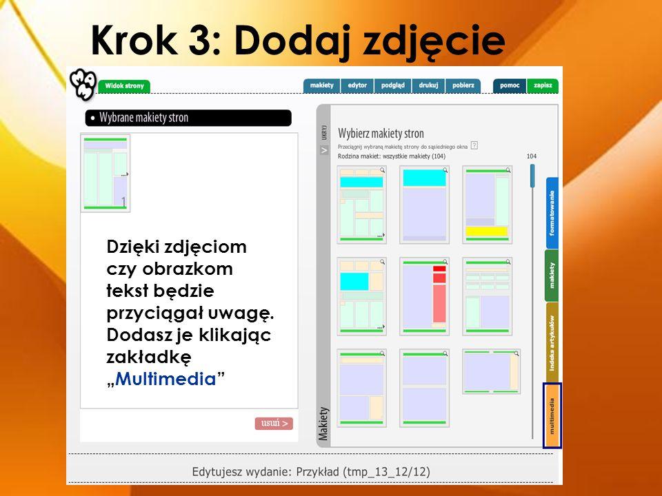 """Krok 3: Dodaj zdjęcie Dzięki zdjęciom czy obrazkom tekst będzie przyciągał uwagę. Dodasz je klikając zakładkę """"Multimedia"""""""