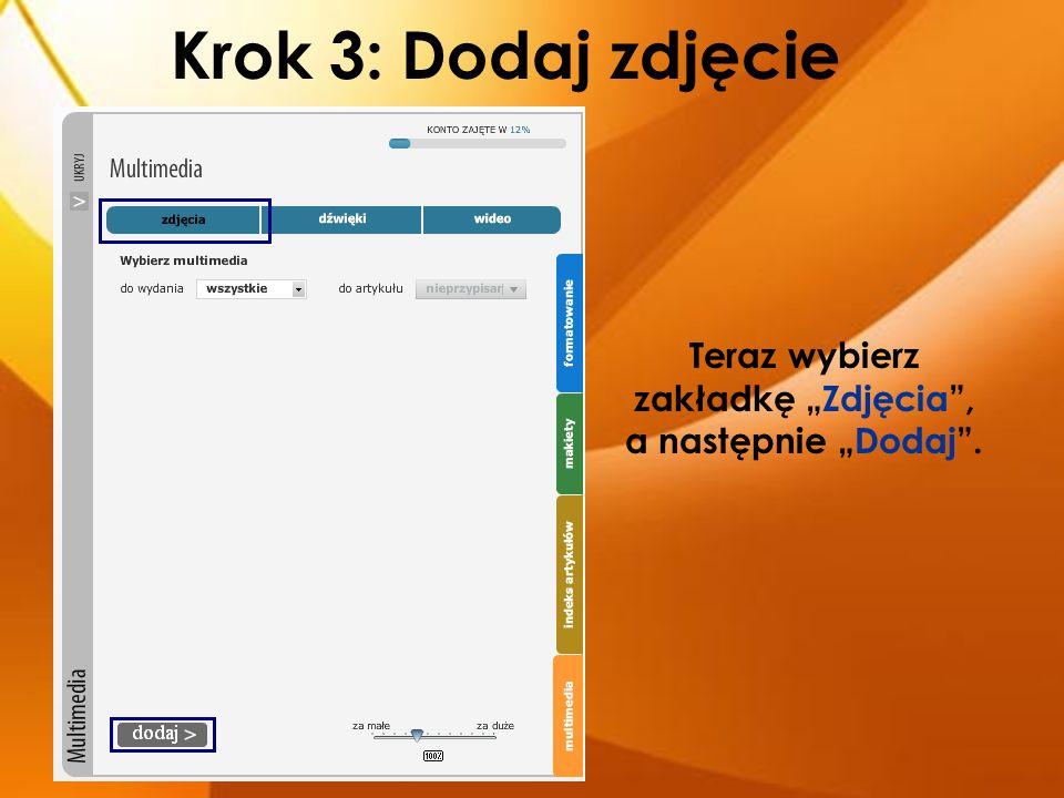 """Krok 3: Dodaj zdjęcie Teraz wybierz zakładkę """"Zdjęcia"""", a następnie """"Dodaj""""."""