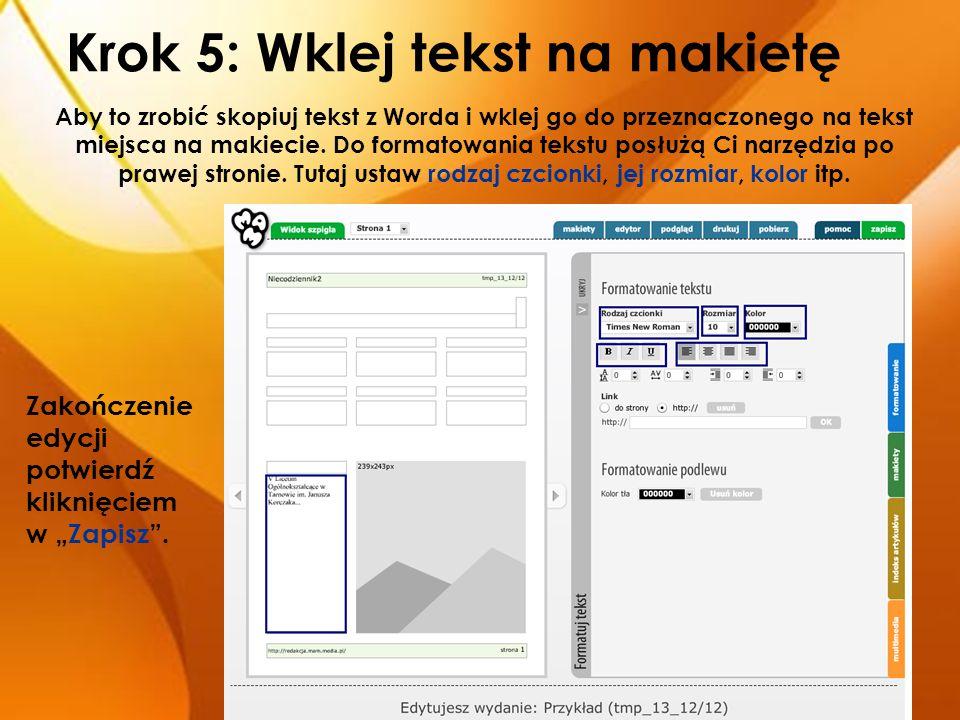 Krok 5: Wklej tekst na makietę Aby to zrobić skopiuj tekst z Worda i wklej go do przeznaczonego na tekst miejsca na makiecie. Do formatowania tekstu p