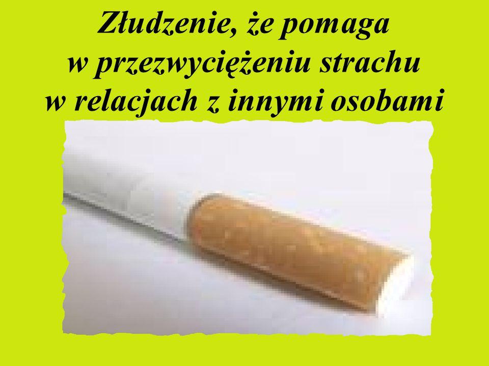 Złudzenie, że papieros dodaje im pewności siebie