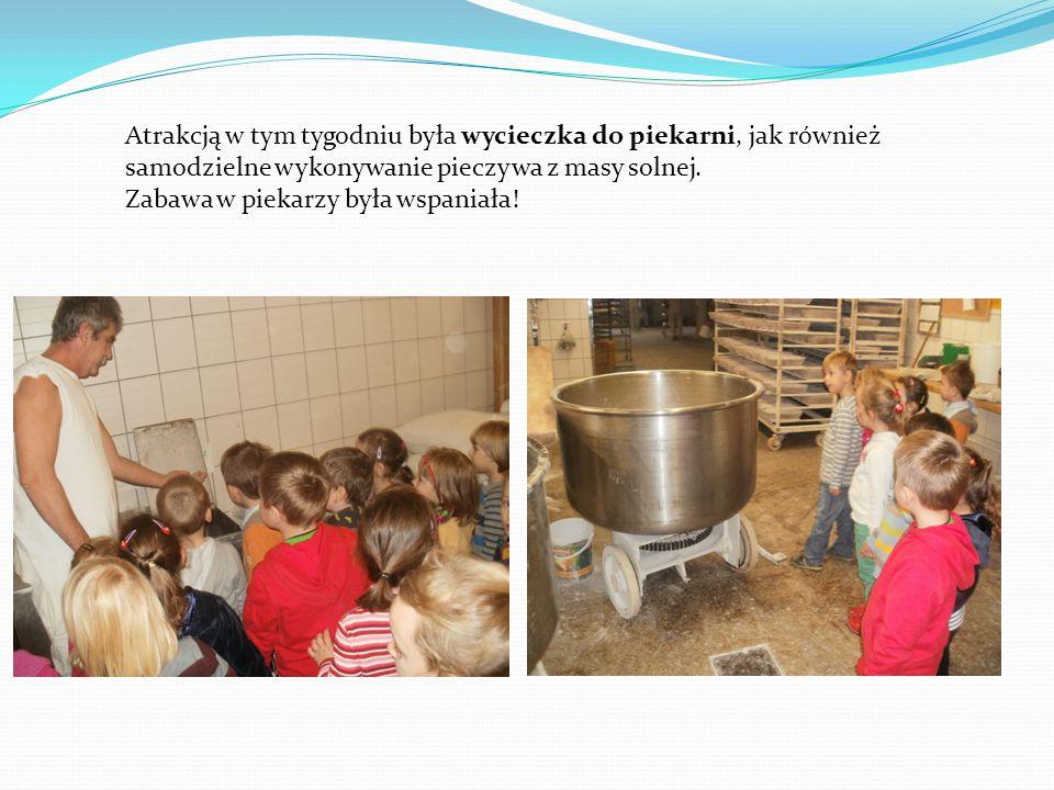 Atrakcją w tym tygodniu była wycieczka do piekarni, jak również samodzielne wykonywanie pieczywa z masy solnej.