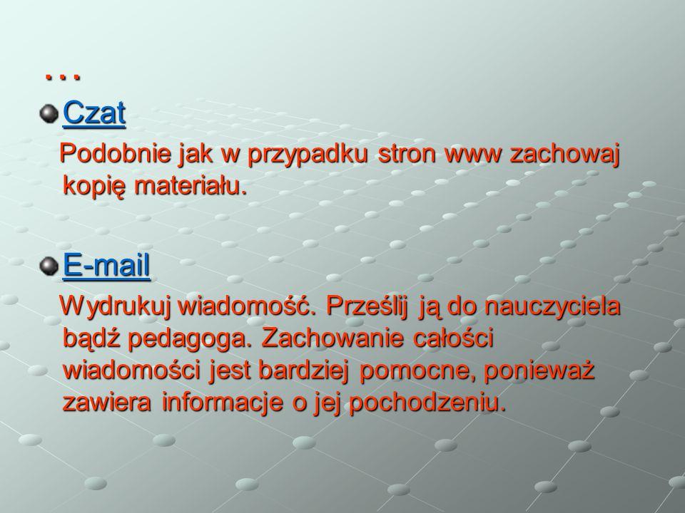 … Czat Podobnie jak w przypadku stron www zachowaj kopię materiału.