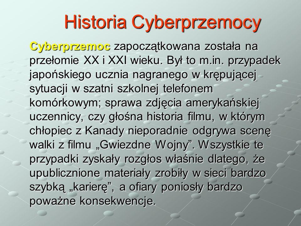 Cyberprzemoc zapoczątkowana została na przełomie XX i XXI wieku.