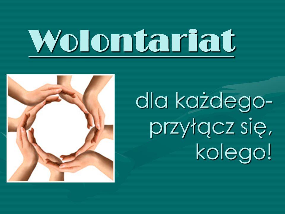 Działalność woluntarystyczna towarzyszy nam na co dzień.