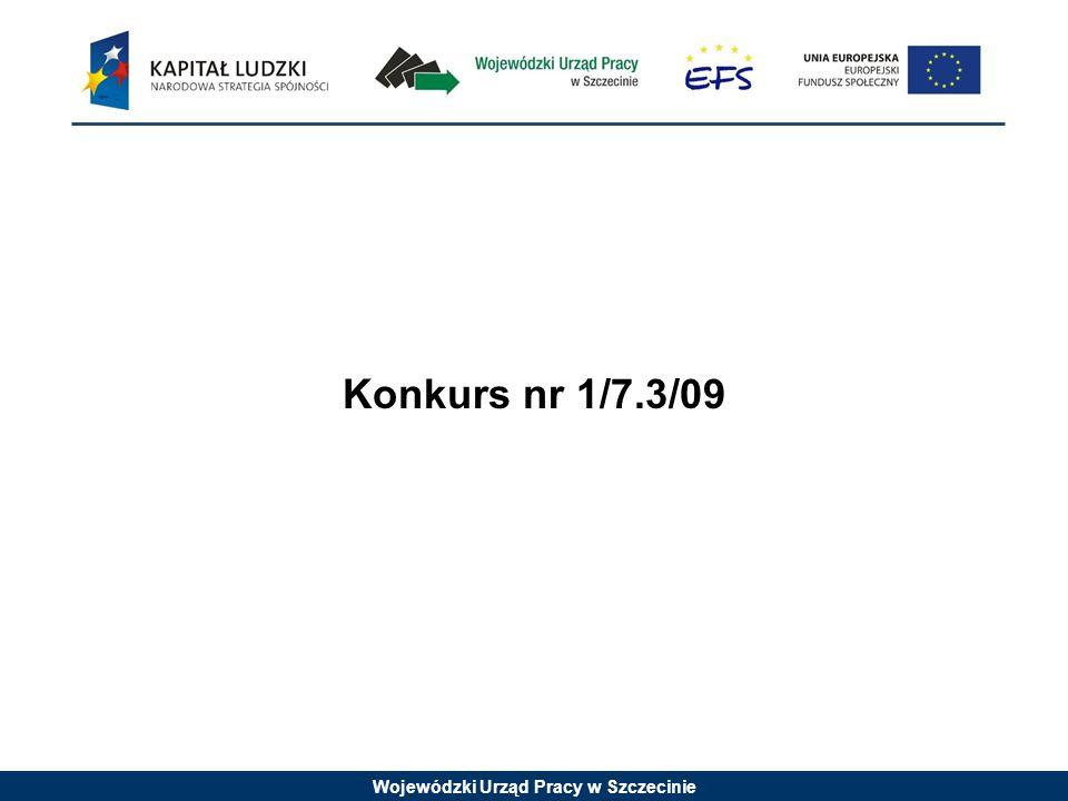 Wojewódzki Urząd Pracy w Szczecinie Konkurs nr 1/7.3/09