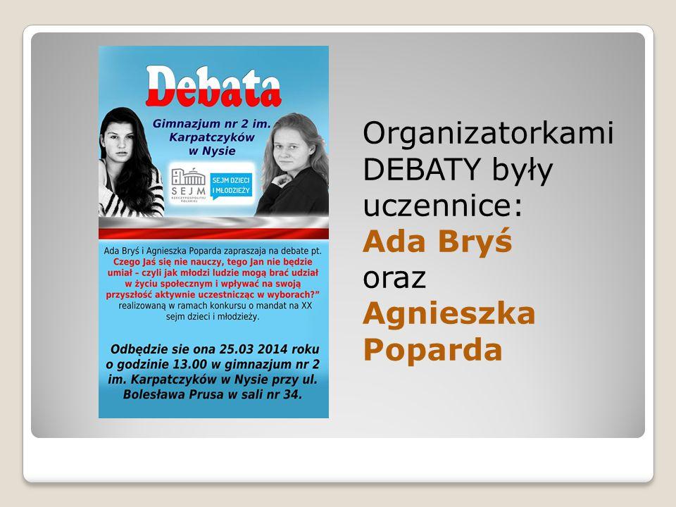 Organizatorkami DEBATY były uczennice: Ada Bryś oraz Agnieszka Poparda