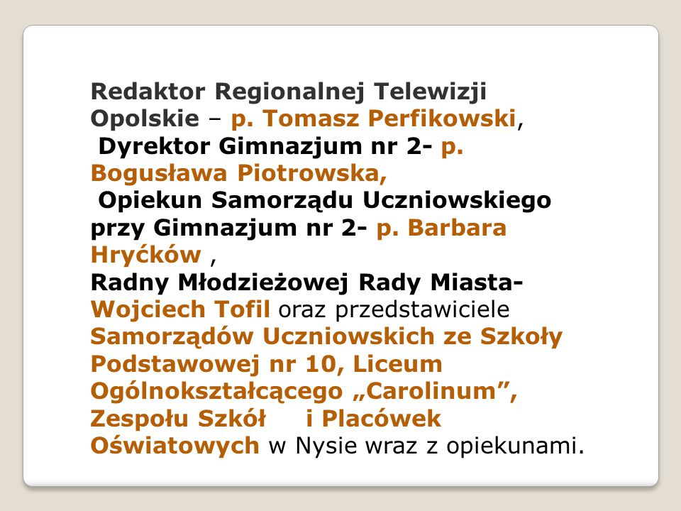 Redaktor Regionalnej Telewizji Opolskie – p. Tomasz Perfikowski, Dyrektor Gimnazjum nr 2- p.