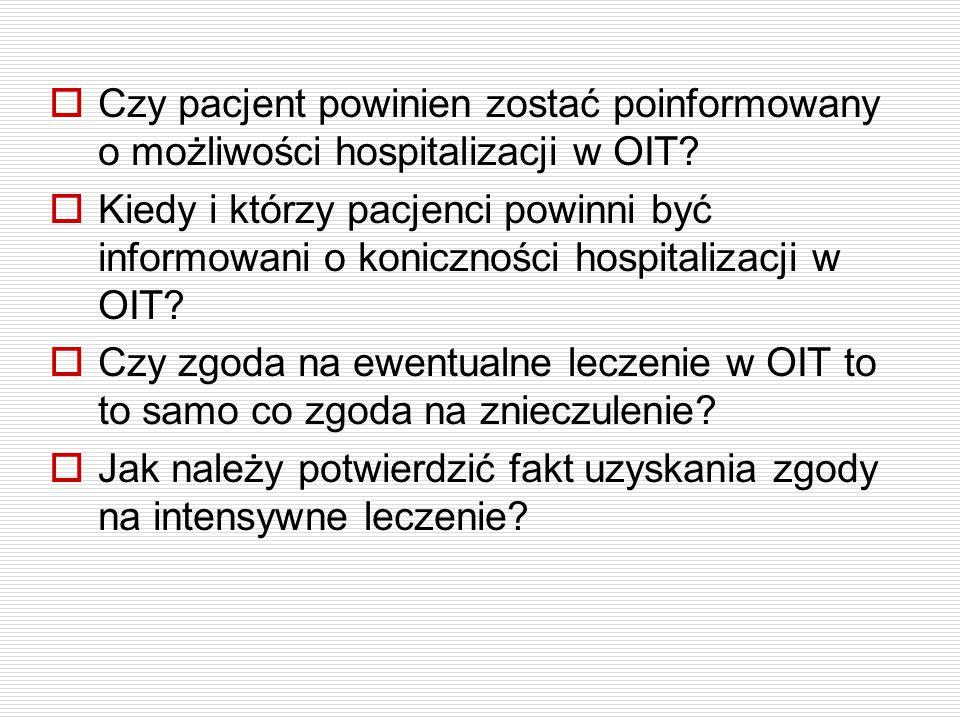  Czy pacjent powinien zostać poinformowany o możliwości hospitalizacji w OIT?  Kiedy i którzy pacjenci powinni być informowani o koniczności hospita