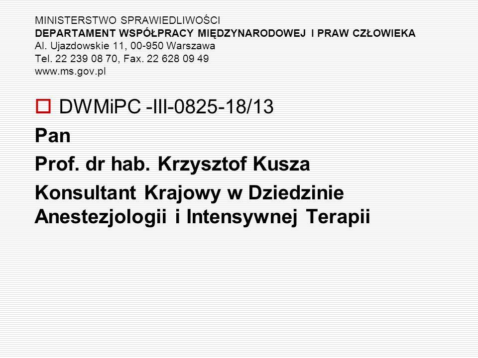 MINISTERSTWO SPRAWIEDLIWOŚCI DEPARTAMENT WSPÓŁPRACY MIĘDZYNARODOWEJ I PRAW CZŁOWIEKA Al. Ujazdowskie 11, 00-950 Warszawa Tel. 22 239 08 70, Fax. 22 62