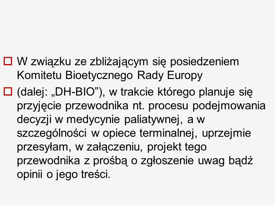 """ W związku ze zbliżającym się posiedzeniem Komitetu Bioetycznego Rady Europy  (dalej: """"DH-BIO""""), w trakcie którego planuje się przyjęcie przewodnika"""