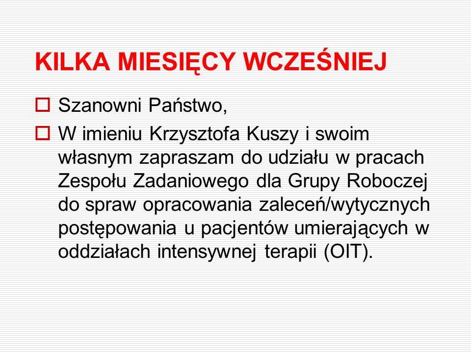 KILKA MIESIĘCY WCZEŚNIEJ  Szanowni Państwo,  W imieniu Krzysztofa Kuszy i swoim własnym zapraszam do udziału w pracach Zespołu Zadaniowego dla Grupy