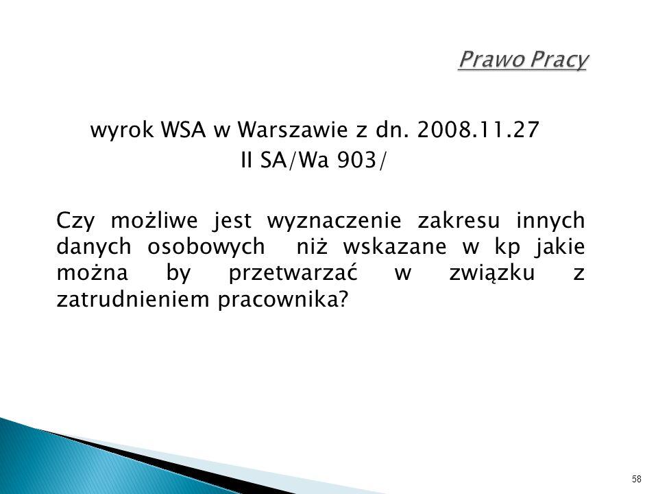 58 Prawo Pracy wyrok WSA w Warszawie z dn. 2008.11.27 II SA/Wa 903/ Czy możliwe jest wyznaczenie zakresu innych danych osobowych niż wskazane w kp jak