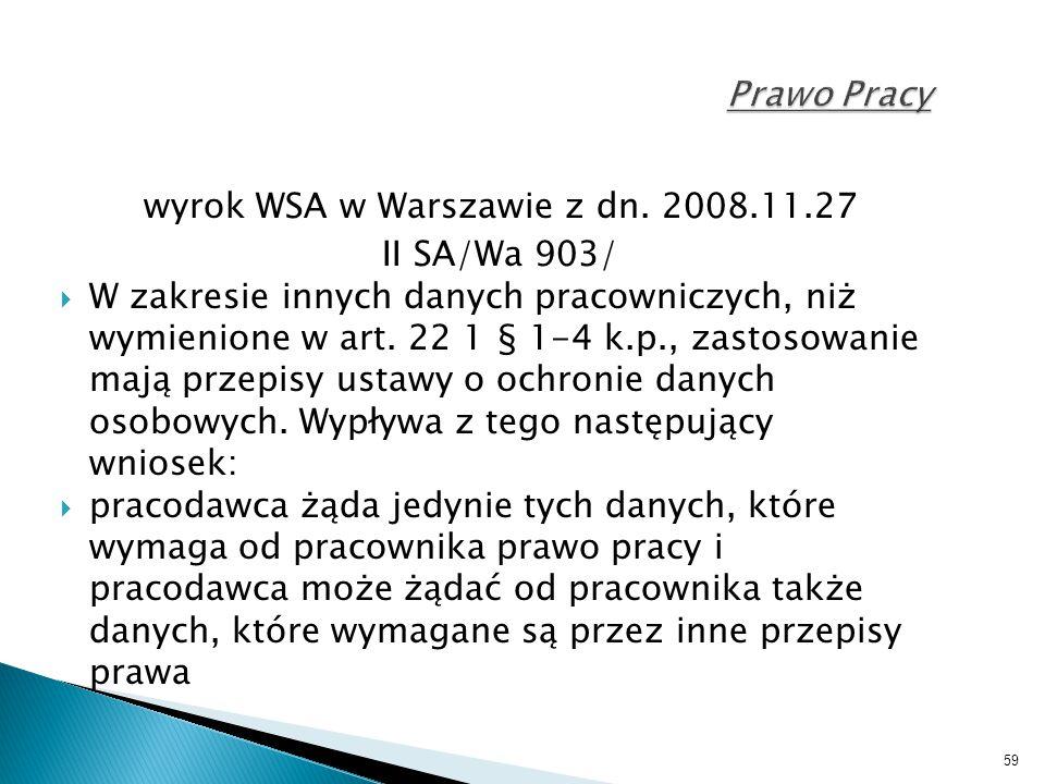 59 Prawo Pracy wyrok WSA w Warszawie z dn. 2008.11.27 II SA/Wa 903/  W zakresie innych danych pracowniczych, niż wymienione w art. 22 1 § 1-4 k.p., z