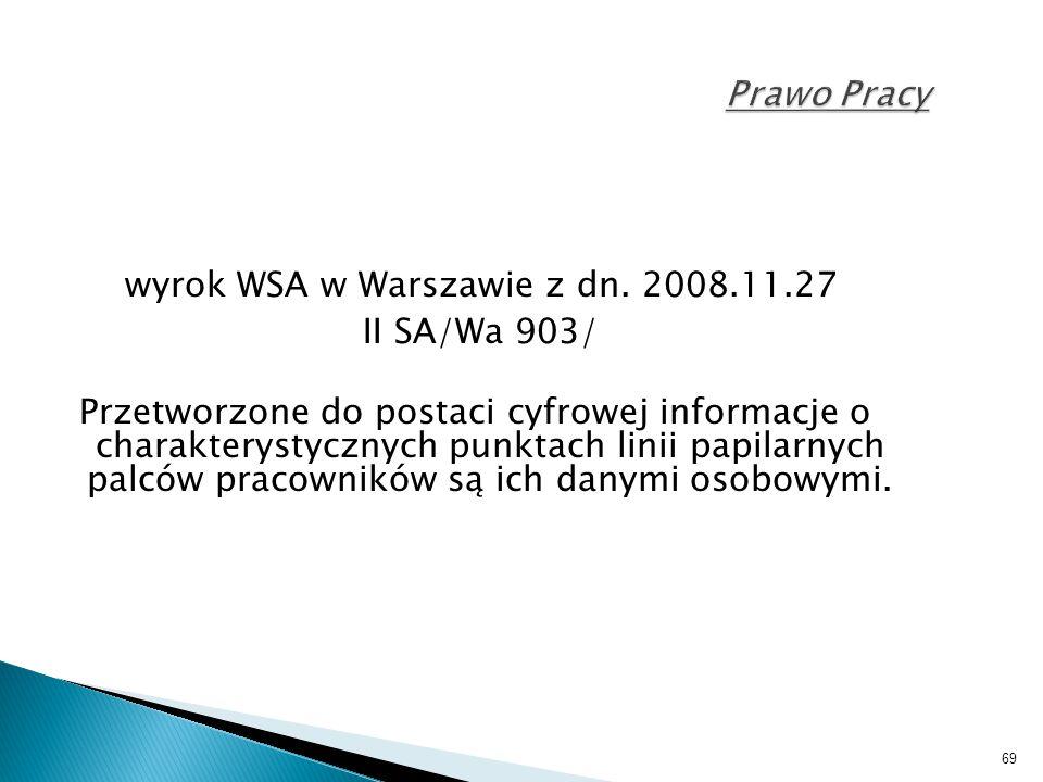 69 Prawo Pracy wyrok WSA w Warszawie z dn. 2008.11.27 II SA/Wa 903/ Przetworzone do postaci cyfrowej informacje o charakterystycznych punktach linii p
