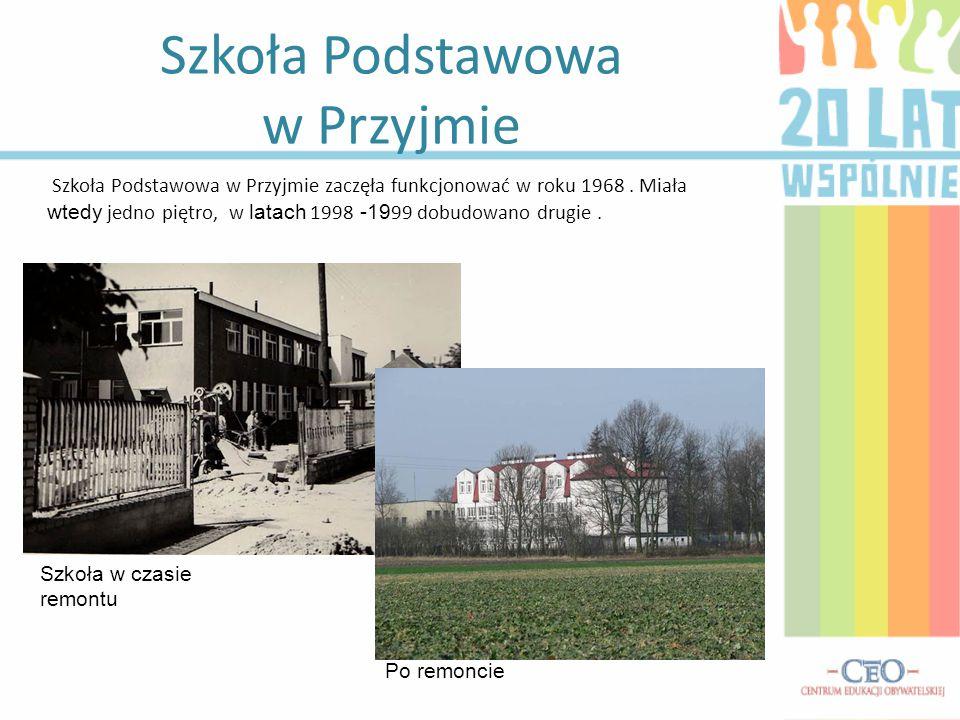 Szkoła Podstawowa w Przyjmie Szkoła Podstawowa w Przyjmie zaczęła funkcjonować w roku 1968. Miała wtedy jedno piętro, w latach 1998 -19 99 dobudowano
