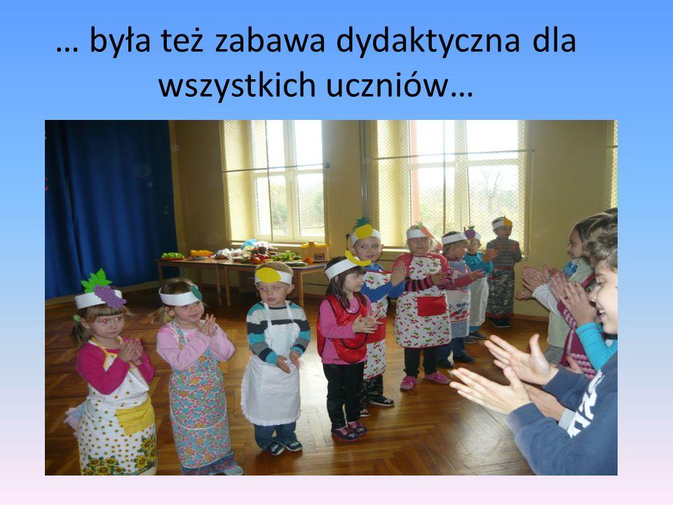 … była też zabawa dydaktyczna dla wszystkich uczniów…