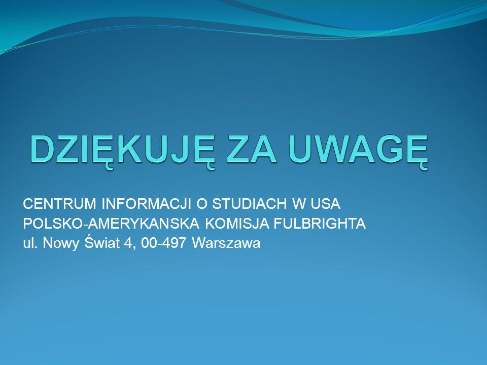 CENTRUM INFORMACJI O STUDIACH W USA POLSKO-AMERYKANSKA KOMISJA FULBRIGHTA ul.