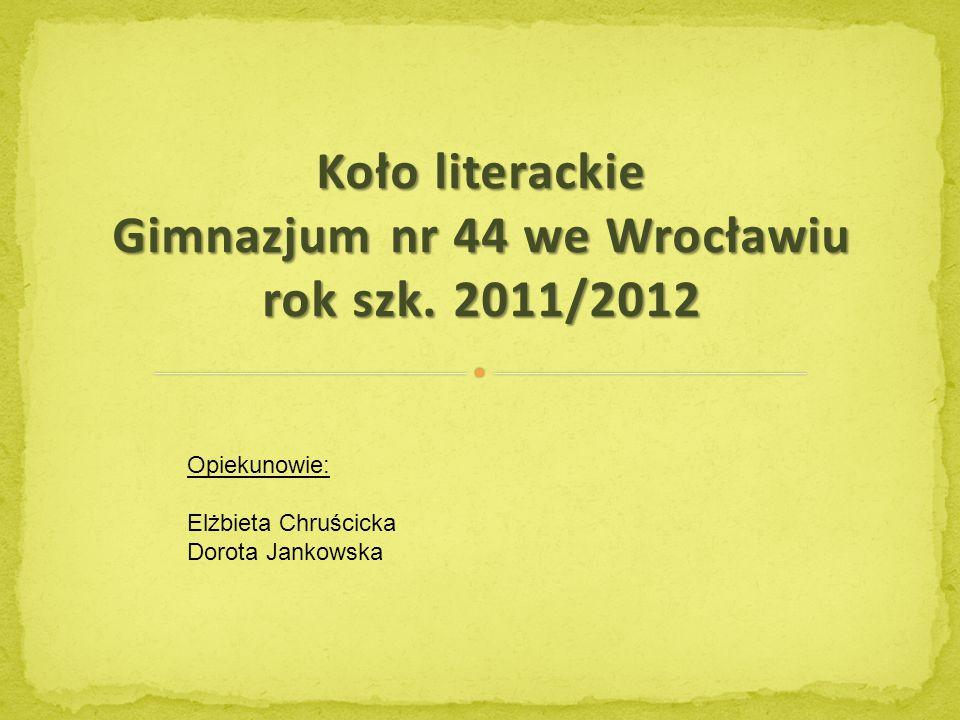 Koło literackie Gimnazjum nr 44 we Wrocławiu rok szk.