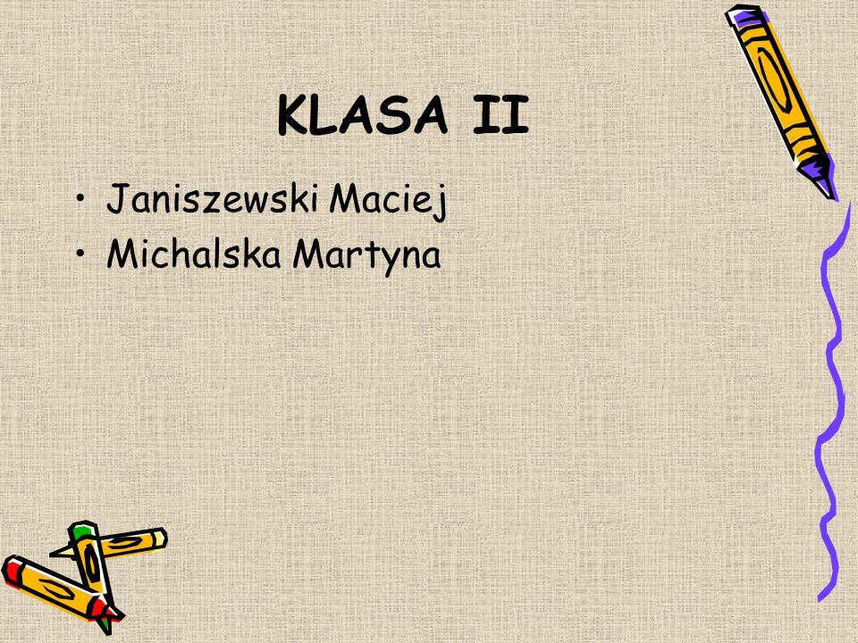 UCZNIOWIE ZE 100% FREKWENCJĄ KLASA I Bawej Paulina Kafarska Patrycja Pietruszyński Wiktor Kawczyńska Karolina Krysztofiak Marcin