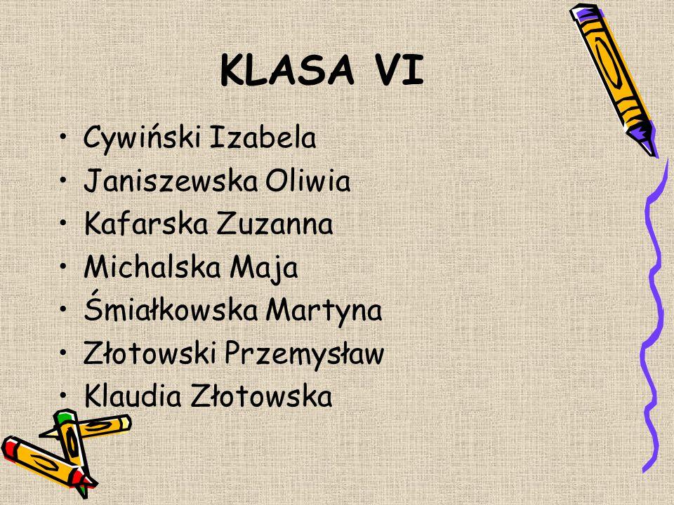 KLASA V Anita Garstka, Sandra Górecka Adrian Kurkowski, Weronika Dolatowska, Justyna Ryniec, Dominik Sapiński