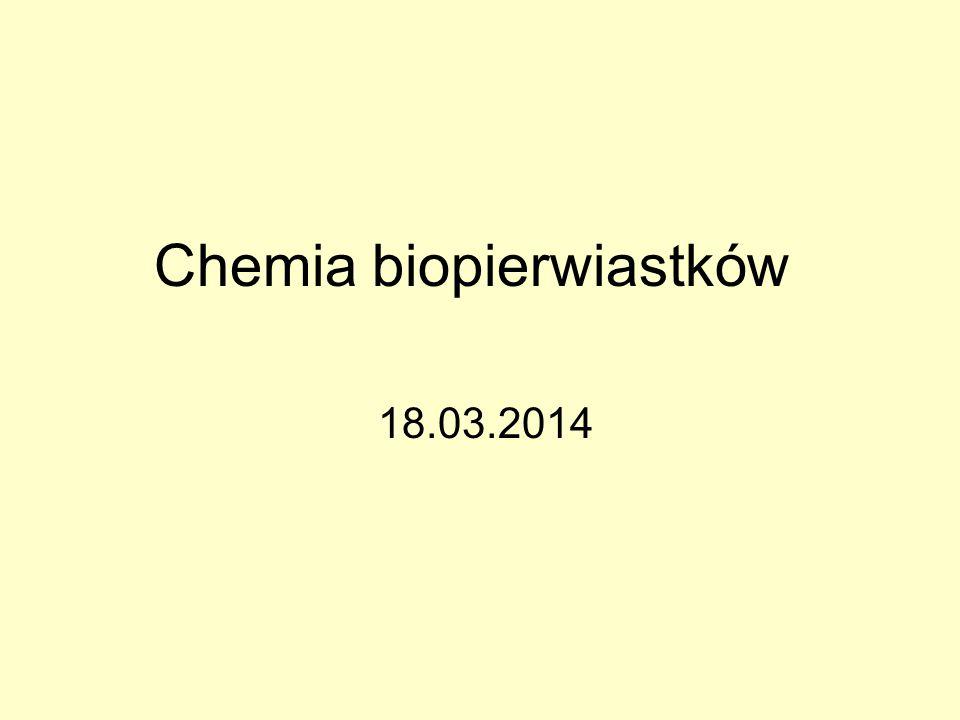 Chemia biopierwiastków 18.03.2014