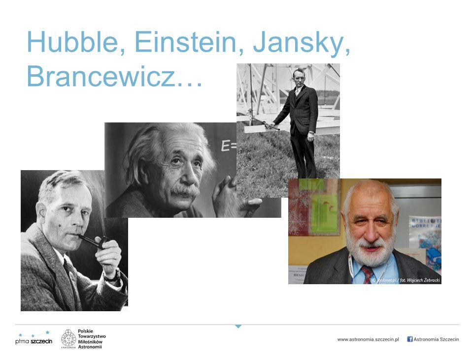 Hubble, Einstein, Jansky, Brancewicz…