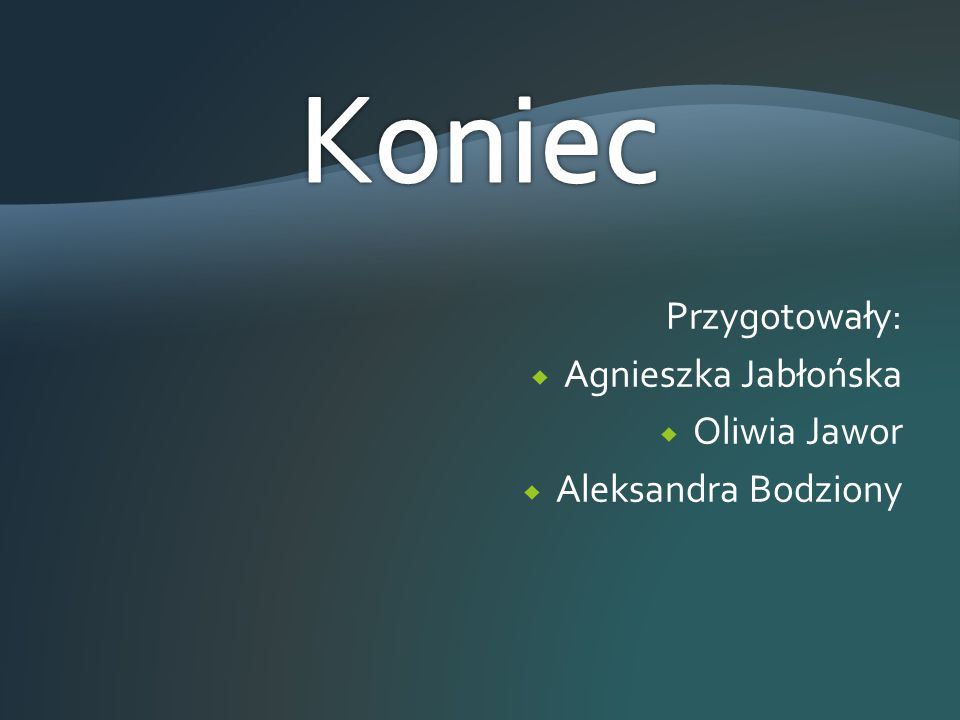 Przygotowały:  Agnieszka Jabłońska  Oliwia Jawor  Aleksandra Bodziony