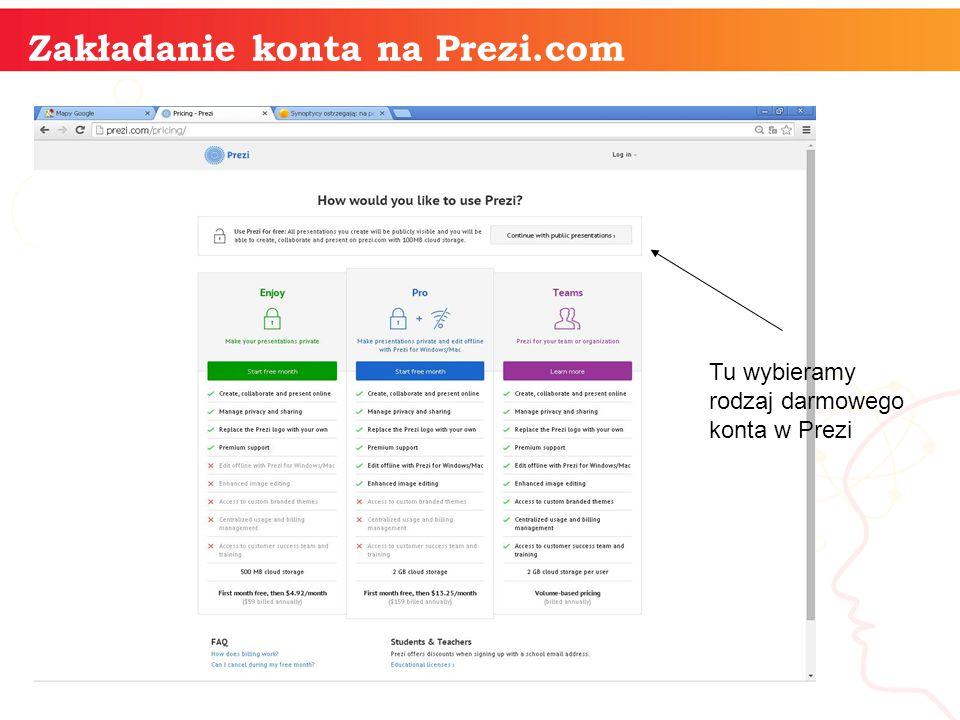 informatyka + Zakładanie konta na Prezi.com Tu wybieramy rodzaj darmowego konta w Prezi