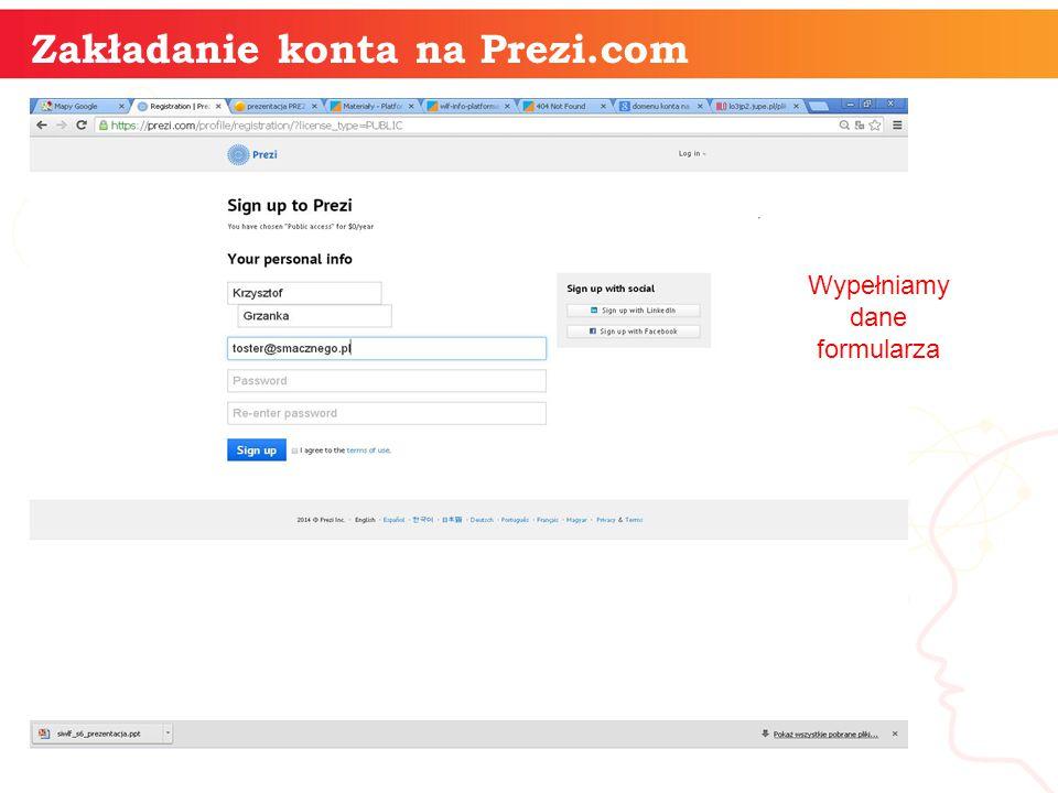 informatyka + Zakładanie konta na Prezi.com Wypełniamy dane formularza