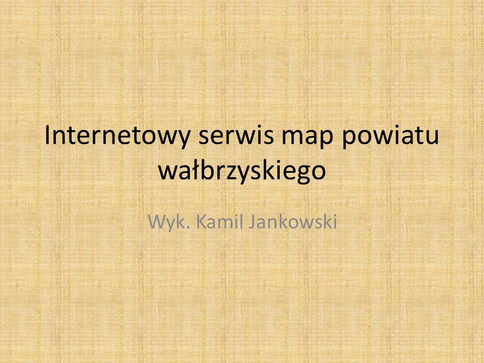 Internetowy serwis map powiatu wałbrzyskiego Wyk. Kamil Jankowski
