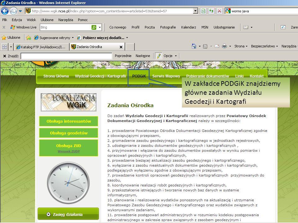 W zakładce PODGiK znajdziemy główne zadania Wydziału Geodezji i Kartografi