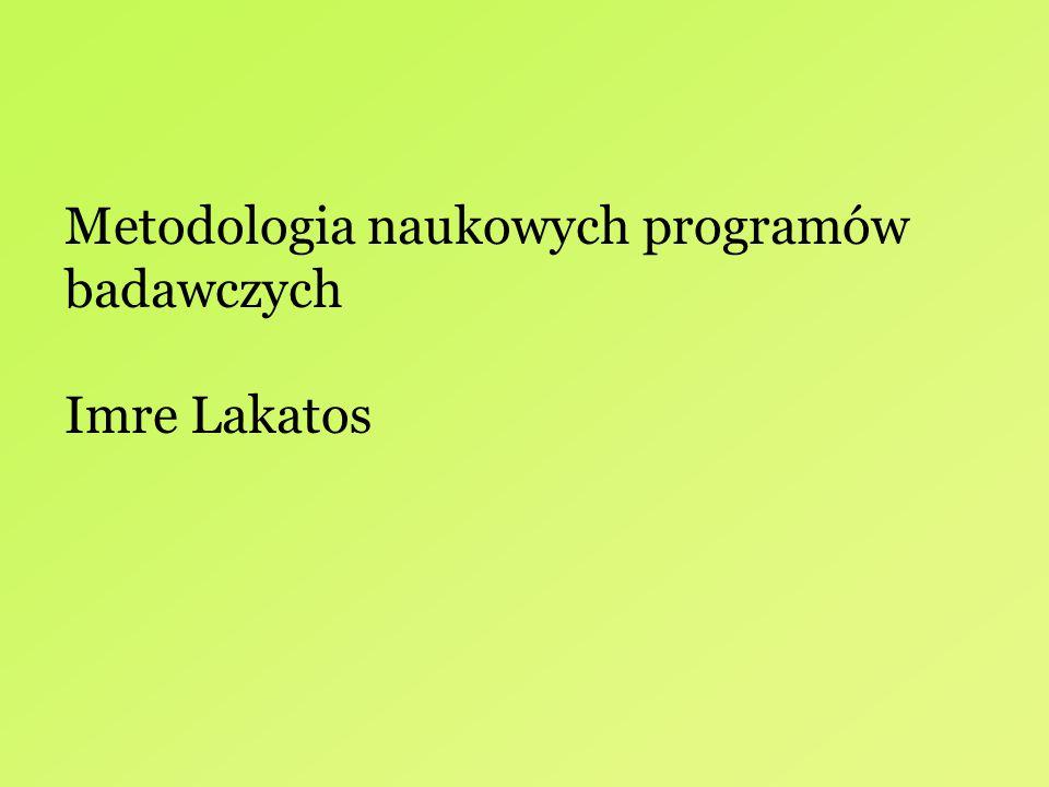Metodologia naukowych programów badawczych Imre Lakatos