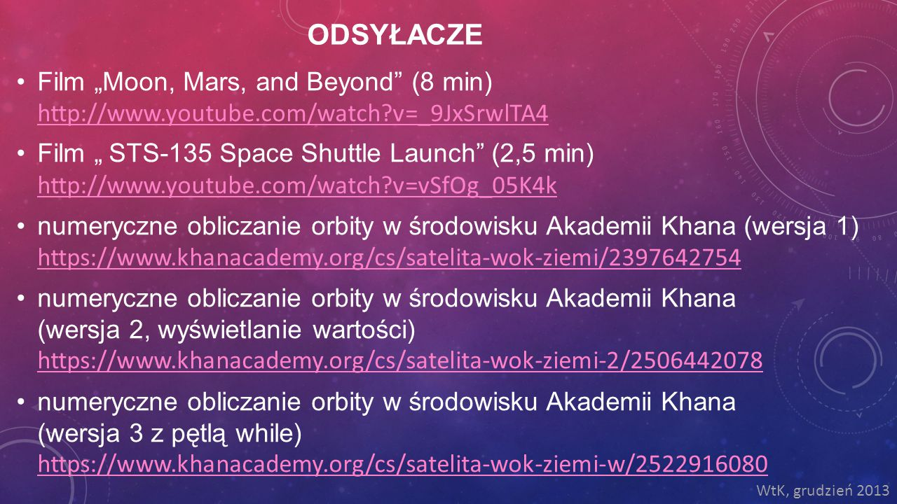 "ODSYŁACZE Film ""Moon, Mars, and Beyond"" (8 min) http://www.youtube.com/watch?v=_9JxSrwlTA4 http://www.youtube.com/watch?v=_9JxSrwlTA4 Film "" STS-135 S"