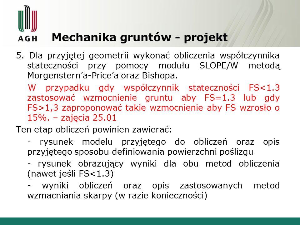 Mechanika gruntów - projekt 5. Dla przyjętej geometrii wykonać obliczenia współczynnika stateczności przy pomocy modułu SLOPE/W metodą Morgenstern'a-P