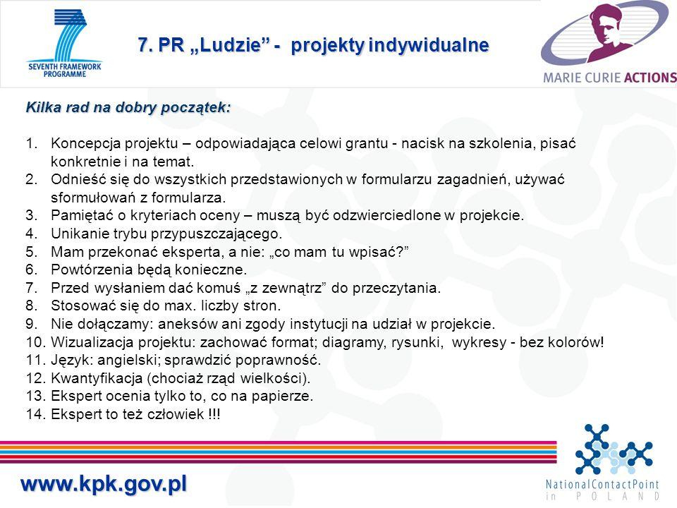 """7. PR """"Ludzie"""" - projekty indywidualne www.kpk.gov.pl Kilka rad na dobry początek: 1.Koncepcja projektu – odpowiadająca celowi grantu - nacisk na szko"""