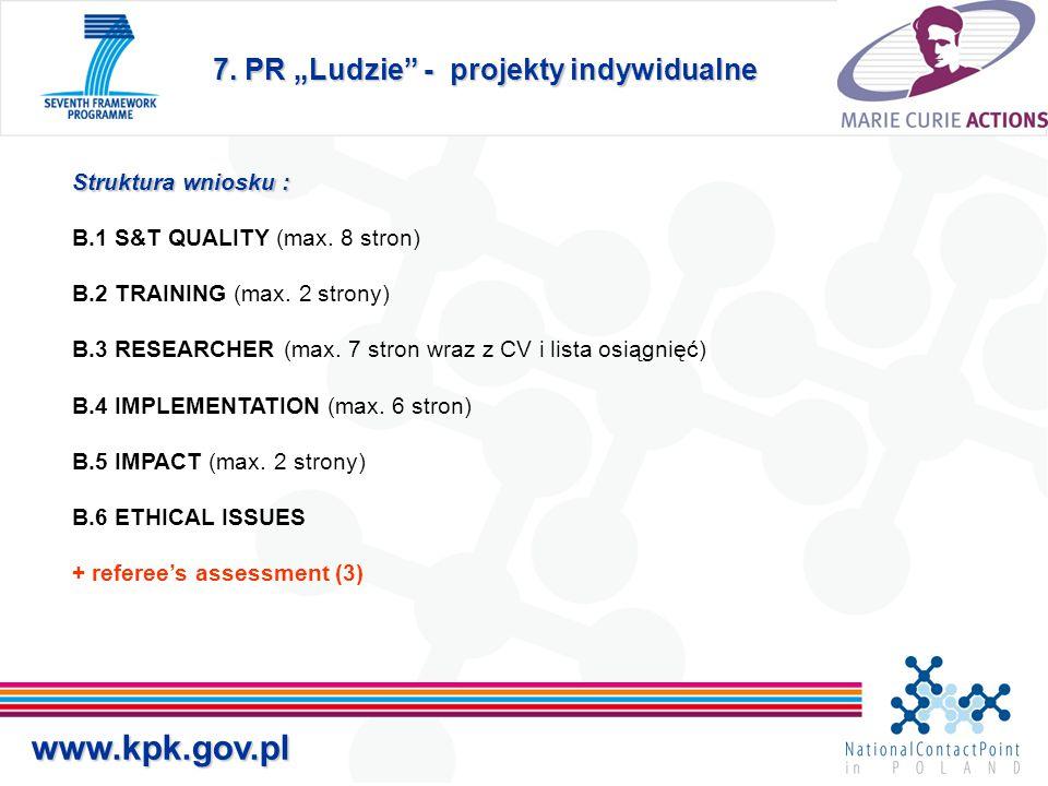 """7. PR """"Ludzie - projekty indywidualne www.kpk.gov.pl Struktura wniosku : B.1 S&T QUALITY (max."""