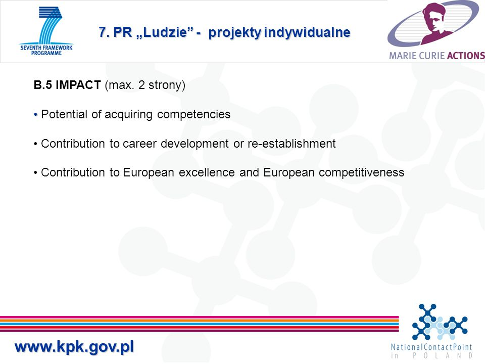 "7. PR ""Ludzie"" - projekty indywidualne www.kpk.gov.pl B.5 IMPACT (max. 2 strony) Potential of acquiring competencies Contribution to career developmen"