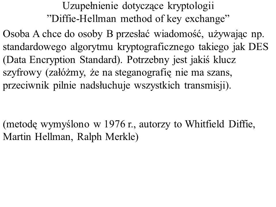 """Uzupełnienie dotyczące kryptologii """"Diffie-Hellman method of key exchange"""" Osoba A chce do osoby B przesłać wiadomość, używając np. standardowego algo"""
