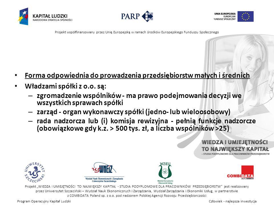 """Projekt współfinansowany przez Unię Europejską w ramach środków Europejskiego Funduszu Społecznego Projekt """"WIEDZA I UMIEJĘTNOŚCI TO NAJWIĘKSZY KAPITAŁ - STUDIA PODYPLOMOWE DLA PRACOWNIKÓW PRZEDSIĘBIORSTW jest realizowany przez Uniwersytet Szczeciński – Wydział Nauk Ekonomicznych i Zarządzania, Wydział Zarządzania i Ekonomiki Usług, w partnerstwie z COMBIDATA Poland sp."""