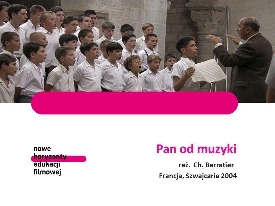 Pan od muzyki reż. Ch. Barratier Francja, Szwajcaria 2004