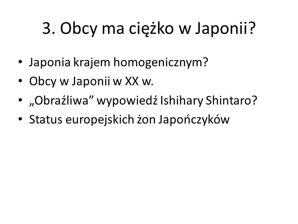 3. Obcy ma ciężko w Japonii. Japonia krajem homogenicznym.