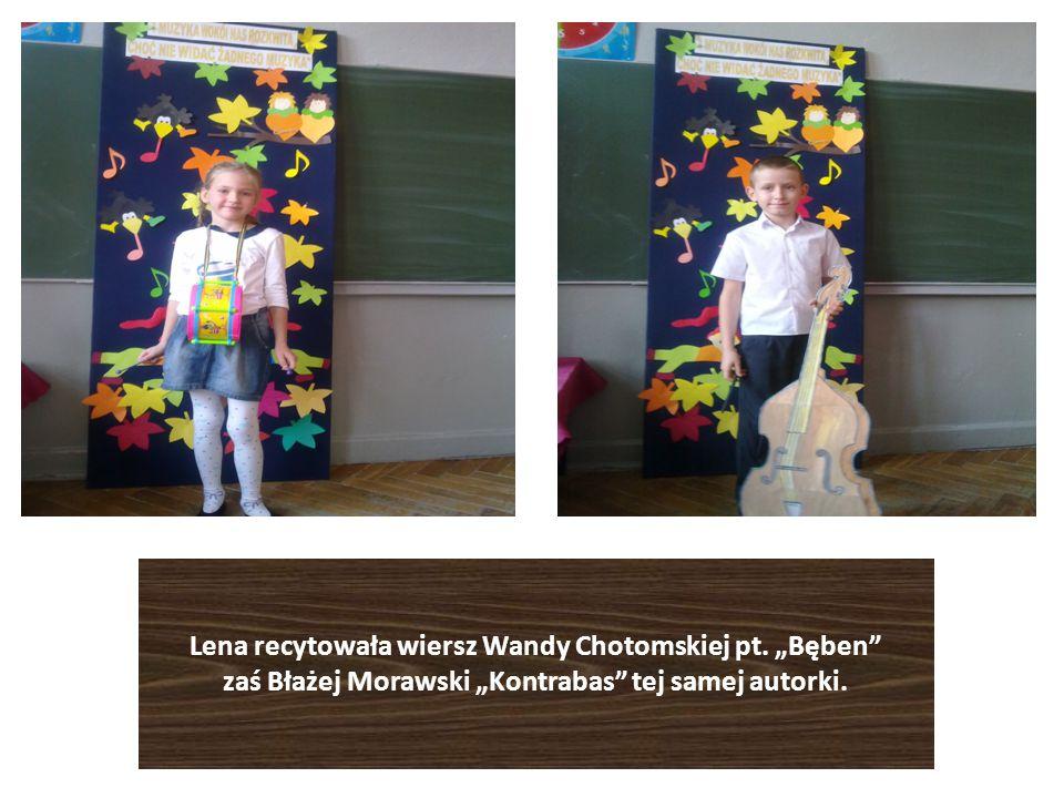 Lena recytowała wiersz Wandy Chotomskiej pt.