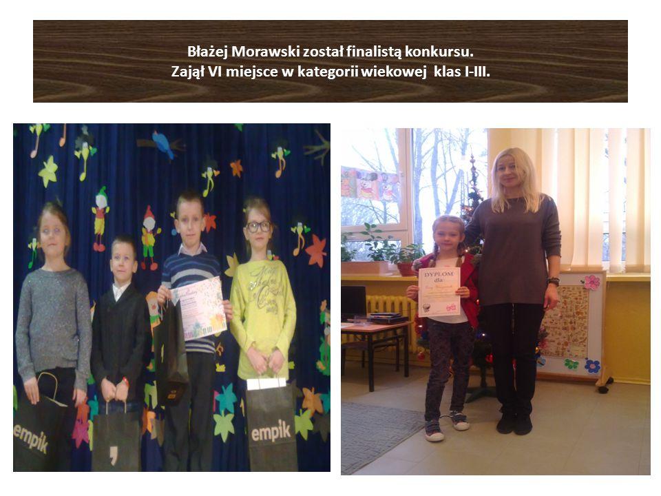 Błażej Morawski został finalistą konkursu. Zajął VI miejsce w kategorii wiekowej klas I-III.