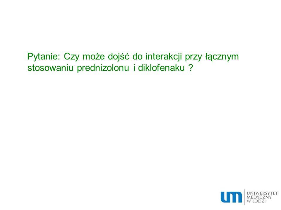 Pytanie: Czy może dojść do interakcji przy łącznym stosowaniu prednizolonu i diklofenaku ?